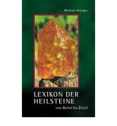 Lexikon der Heilsteine: Von Achat bis Zoisit (Hardback)(German) - Common