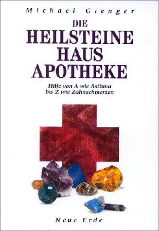 Die Heilsteine Hausapotheke: Hilfe von A...