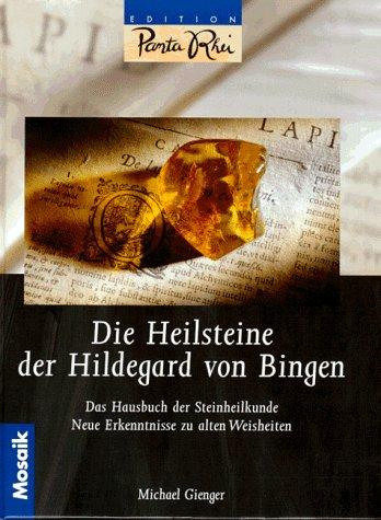 Die Heilsteine der Hildegard von Bingen:...
