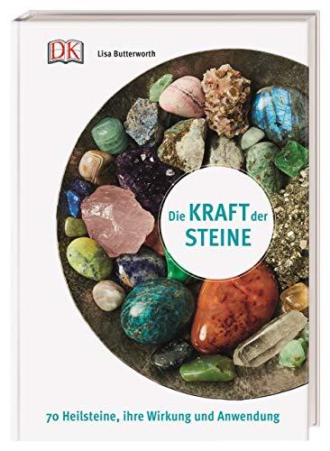 Die Kraft der Steine: 70 Heilsteine,...