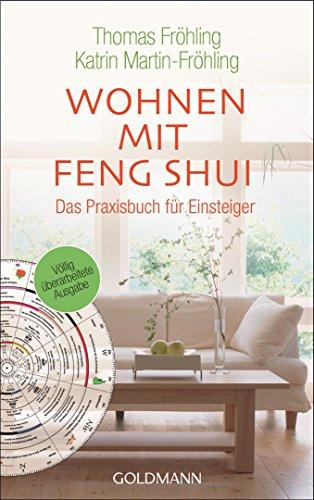 Wohnen mit Feng Shui: Das Praxisbuch...